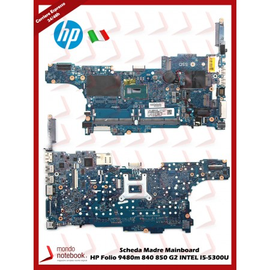 Scheda Madre Mainboard HP Folio 9480m 840 850 G2 Intel I5-5300U (TESTATA)