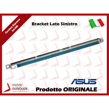 Bracket Supporto LCD ASUS X509 SERIES LCD SUPPORT BRKT Lato Sinistro