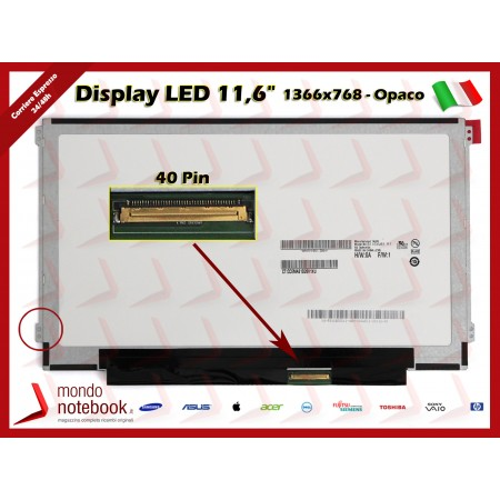 "Display LED 11,6"" (1366x768) WXGA HD SLIM (BRACKET LATERALI) 40 Pin DX (OPACO)"