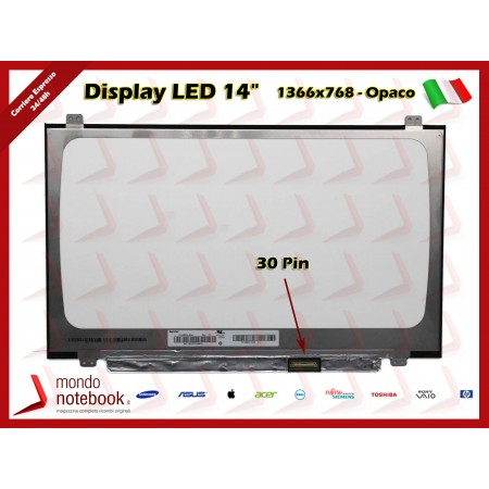 "Display LED 14"" (1366x768) WXGA HD SLIM (BRACKET SUP E INF) 30 Pin DX (OPACO)"