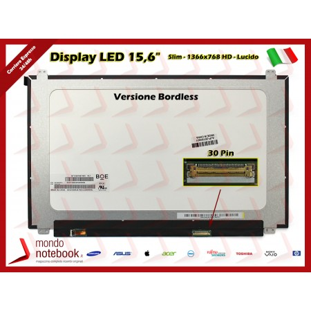 "Display LED 15,6"" (1366x768) WXGA HD (BRACKET SUP E INF) 30 Pin DX (LUCIDO) Bordless"