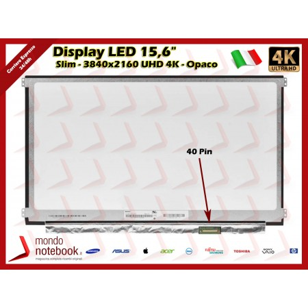 "Display LED 15,6"" (3840x2160) UHD 4K (BRACKET LATERALI) 40 Pin eDP DX (OPACO) IPS"